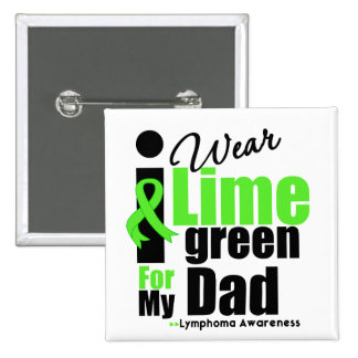 I Wear Lime Green For My Dad Pinback Button