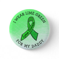 I Wear Lime Green for my Daddy Lyme Button