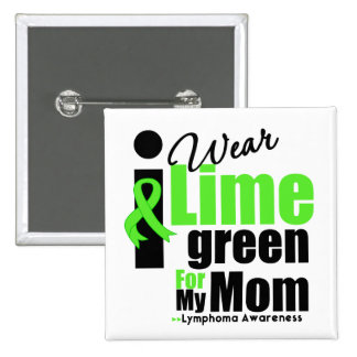 I Wear Lime Green For My Mom 2 Inch Square Button