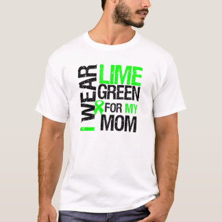 I Wear Lime Green For My Mom Lymphoma T-Shirt