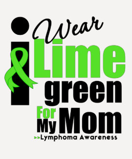 I Wear Lime Green For My Mom T Shirts