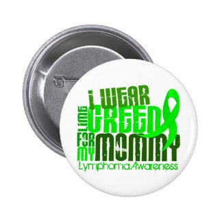 I Wear Lime Green For My Mommy 6.4 Lymphoma Pinback Button