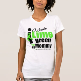 I Wear Lime Green For My Mommy T Shirts