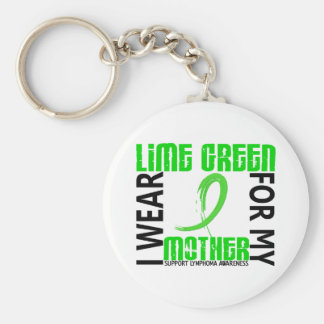 I Wear Lime Green For My Mother 46 Lymphoma Key Chains