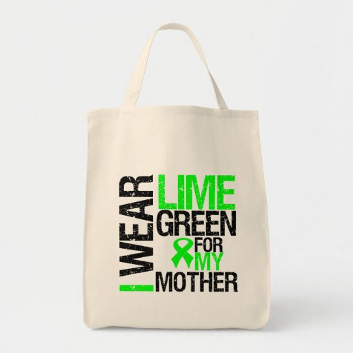 I Wear Lime Green For My Mother Lymphoma Bag
