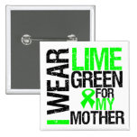I Wear Lime Green For My Mother Lymphoma Pins