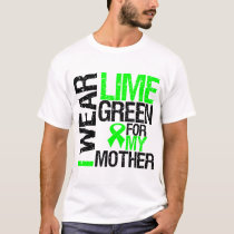 I Wear Lime Green For My Mother Lymphoma T-Shirt