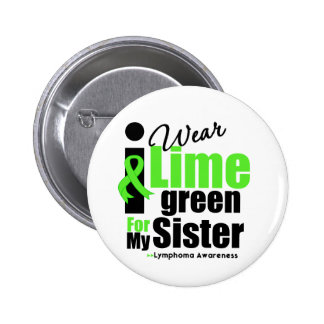 I Wear Lime Green For My Sister 2 Inch Round Button