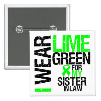 I Wear Lime Green For My Sister-in-Law Lymphoma 2 Inch Square Button