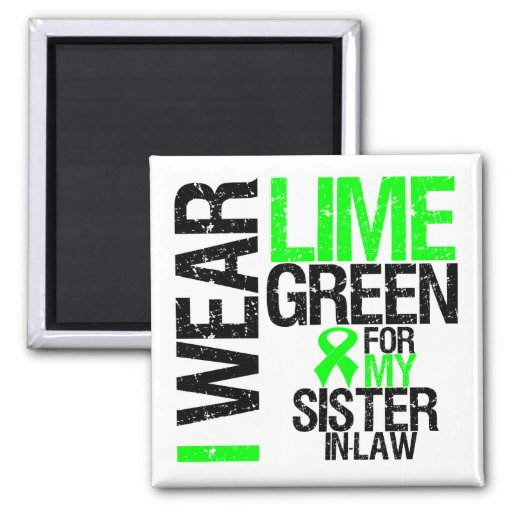 I Wear Lime Green For My Sister-in-Law Lymphoma Magnet