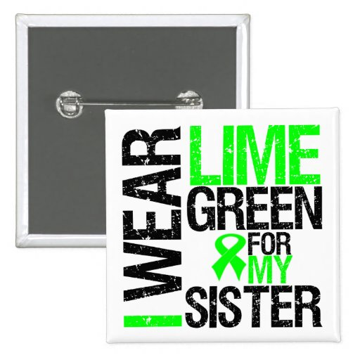 I Wear Lime Green For My Sister Lymphoma Button