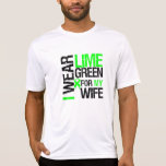 I Wear Lime Green For My Wife Lymphoma Shirt