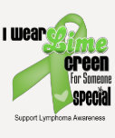 I Wear Lime Green For Someone Special - Lymphoma T-shirts