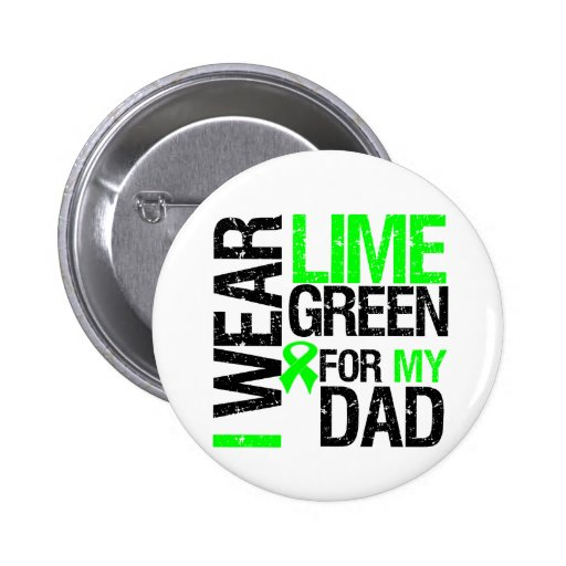I Wear Lime Green Ribbon For My Dad Lymphoma Pinback Buttons