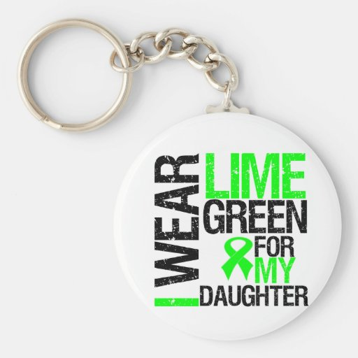 I Wear Lime Green Ribbon For My Daughter Lymphoma Key Chains