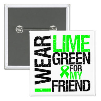 I Wear Lime Green Ribbon For My Friend Lymphoma 2 Inch Square Button