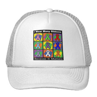 I Wear Many Awareness Ribbons Because It Matters Trucker Hat