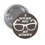 I Wear My Sunglasses at Night Retro Flair 1 Inch Round Button