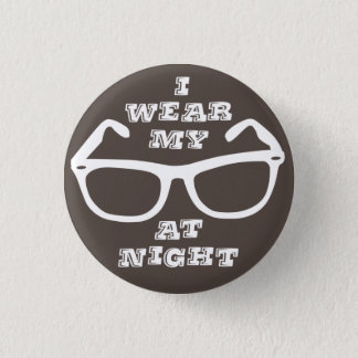 I Wear My Sunglasses at Night Retro Quote Flair Pinback Button