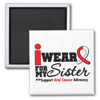 I Wear Oral Cancer Ribbon For My Sister 2 Inch Square Magnet