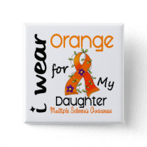 I Wear Orange 43 Daughter MS Multiple Sclerosis Pinback Button