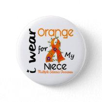 I Wear Orange 43 Niece MS Multiple Sclerosis Button