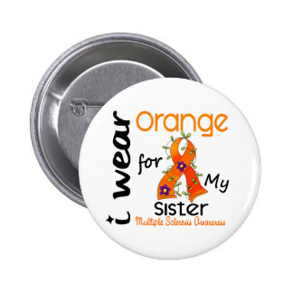 I Wear Orange 43 Sister MS Multiple Sclerosis 2 Inch Round Button