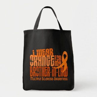 I Wear Orange Brother-In-Law Multiple Sclerosis MS Tote Bags