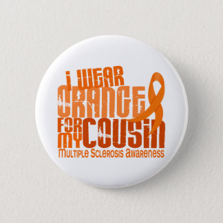 I Wear Orange Cousin Multiple Sclerosis MS Button