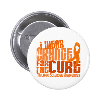 I Wear Orange For Cure 6.4 MS Multiple Sclerosis Pinback Button