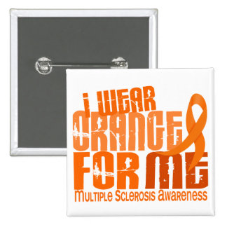 I Wear Orange For Me Multiple Sclerosis MS Pinback Buttons
