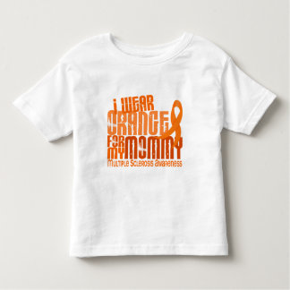 I Wear Orange For Mommy 6.4 MS Multiple Sclerosis Toddler T-shirt