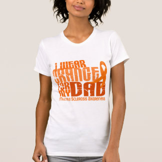 I Wear Orange For My Dad 6.4 Multiple Sclerosis MS Tee Shirt