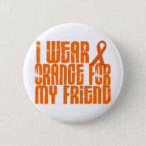 I Wear Orange For My Friend 16 Pinback Button