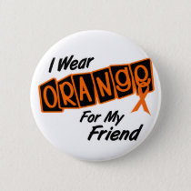 I Wear Orange For My FRIEND 8 Button