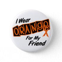 I Wear Orange For My FRIEND 8 Button