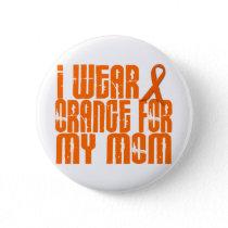 I Wear Orange For My Mom 16 Pinback Button