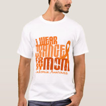 I Wear Orange For My Mom 6.4 Leukemia T-Shirt