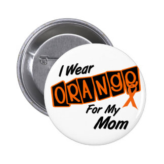 I Wear Orange For My MOM 8 Pinback Buttons