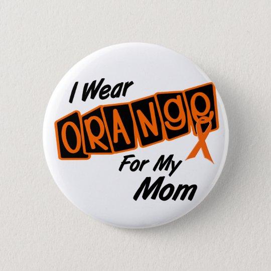 I Wear Orange For My MOM 8 Pinback Button
