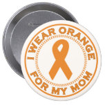 I Wear Orange For My Mom Pinback Buttons