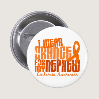 I Wear Orange For My Nephew 6.4 Leukemia Pinback Button