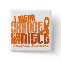 I Wear Orange For My Niece 6.4 Leukemia Pinback Button