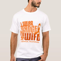 I Wear Orange For My Wife 6.4 Leukemia T-Shirt