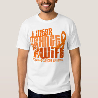I Wear Orange For Wife 6.4 MS Multiple Sclerosis T-shirt