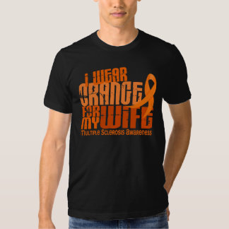 I Wear Orange For Wife 6.4 MS Multiple Sclerosis Tee Shirt