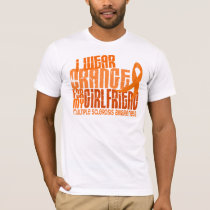 I Wear Orange Girlfriend 6.4 MS Multiple Sclerosis T-Shirt