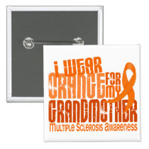 I Wear Orange Grandmother 6.4 Multiple Sclerosis Button