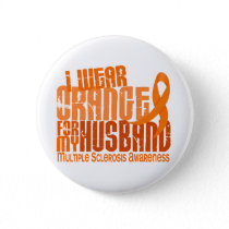 I Wear Orange Husband 6.4 MS Multiple Sclerosis Pinback Button