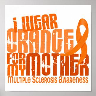 I Wear Orange Mother 6.4 Multiple Sclerosis MS Poster